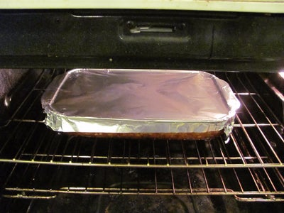 Cover With Aluminum Foil and Bake