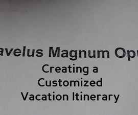 Travelus Magnum Opus: Creating a Customized Vacation Itinerary