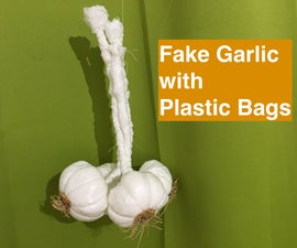 How to Make Fake Garlic With Plastic Bags