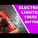 How to Make Electric Lighter 18650 Battery Easy Way