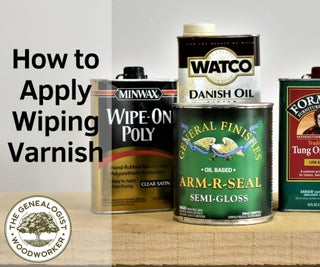 How to Apply Wipe-On Varnish