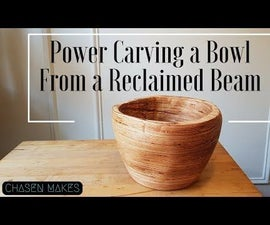 Power Carving a Bowl From a Reclaimed Beam
