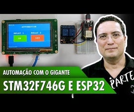 Automation With the Giant STM32F746G and ESP32