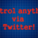 Mike's Lab | Control anything using Twitter!