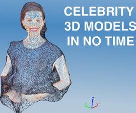 Celebrity 3D Models in No Time