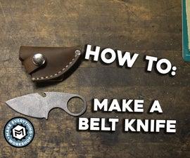 How To: Make a Belt Knife