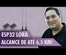 ESP32 LoRa: You Can Reach Up to 6.5 Km!