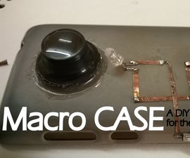 MacroCase - a DIY Phone Case for Macro Photography