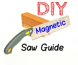 DIY Magnetic Hand-Saw Guide - Extremely Accurate Cuts!