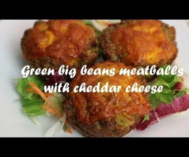 Green Big Beans Meatballs With Cheddar Cheese Recipe