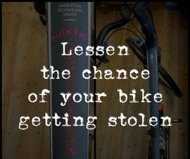 Lessen the chance of your bike getting stolen