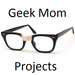 GeekMomProjects