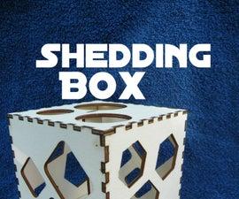Shedding Box
