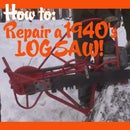 Repair a 1940's Log Saw!
