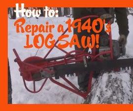 Repair a 1940's Log Saw!