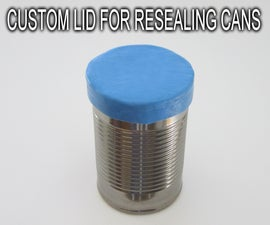 Custom Lid for Resealing Canned Foods