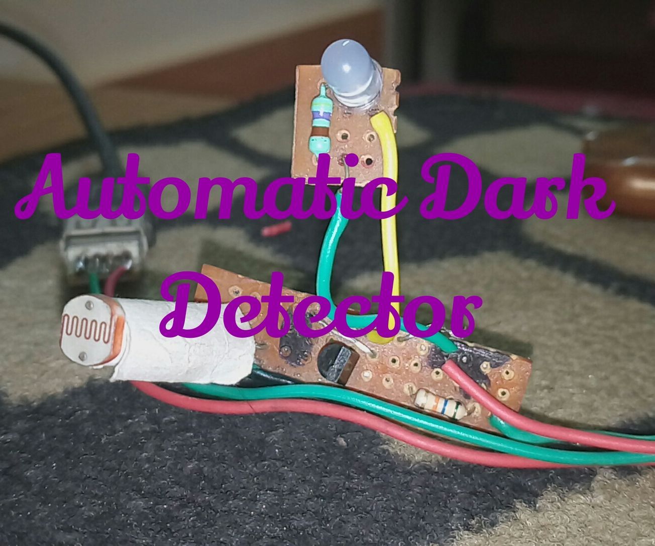 Automatic Dark Detector 5 Steps With Pictures The Schematic Of Darkactivated Switch Circuit We Will Build Is