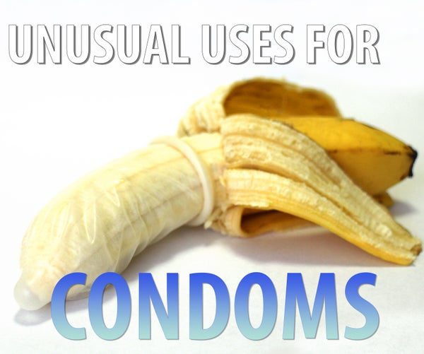 Unusual Uses for Male Prophylactic