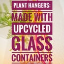 Plant Hangers: Made With Upcycled Glass Containers