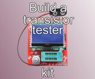 Build a Transistor Tester Kit