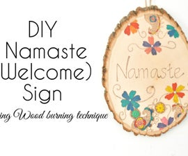 DIY Namaste(Welcome) sign using wood burning technique (A Beginner project)