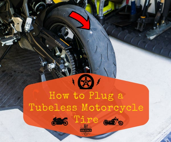 How to Plug a Tubeless Motorcycle Tire