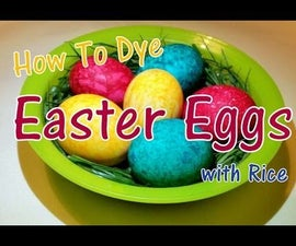 Dye Easter Eggs (with rice)