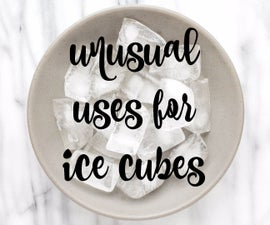 Unusual uses for ice cubes