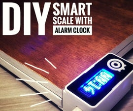 DIY Smart Scale With Alarm Clock (with Wi-Fi, ESP8266, Arduino IDE and Adafruit.io)