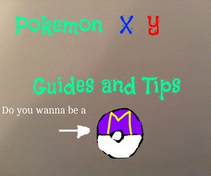 Pokemon X Y (And OrAs) Guides and Tips