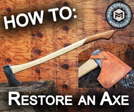 How To: Restore an Axe- Two Tone Handle/Leather Sheath