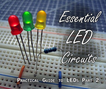 Practical Guide to LEDs 2 - Essential Circuits