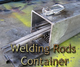 How to Make Welding Rods Storage Container