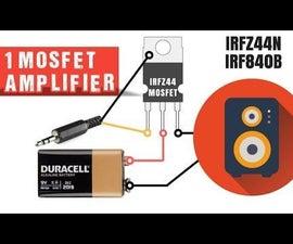 Simple Basic Audio Amplifier Circuit Using 1 MOSFET Transistor