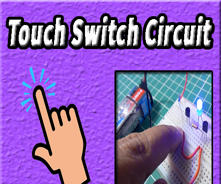 Simple Touch Switch Circuit | Touch Switch Using Transistor | Basic Electronics