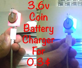 DIY Coin Cell Battery Charger for 0.3$