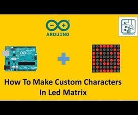 How to Make Custom Characters for Led Matrix