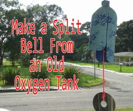 Make a Split Bell From an Old Oxygen Tank
