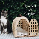 Plywood Pet Carrier