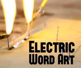 Burning Words Into Wood With Electricity