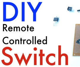 DIY Receiver Controlled Switch (Cheap and Easy)