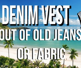 How to Make Denim Vest Out of Old Jeans STEP BY STEP VIDEO