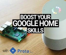 Boost Your Google Home With Prota OS for RPi