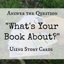 "Use Story Cards to Answer the Question ""What's Your Story About?"""