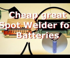 Spot Welder for Lithium-ion 18650 Battery Tutorial