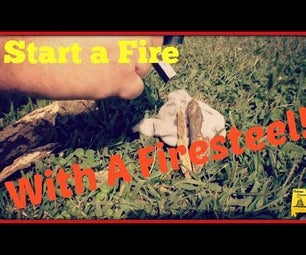 Starting a Fire With a Firesteel